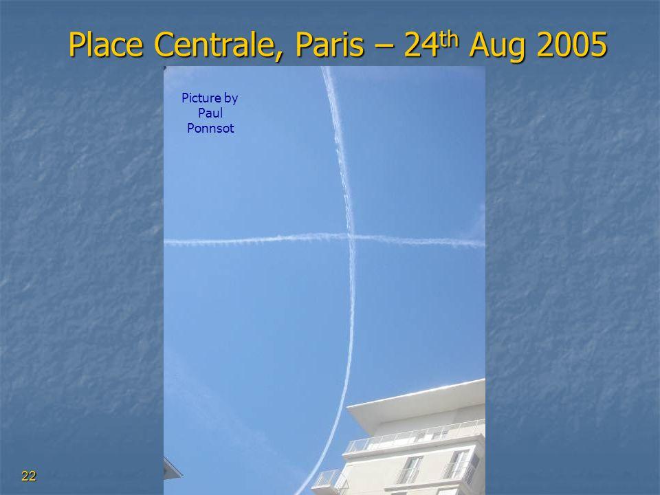 22 Place Centrale, Paris – 24 th Aug 2005 Place Centrale, Paris – 24 th Aug 2005 Picture by Paul Ponnsot