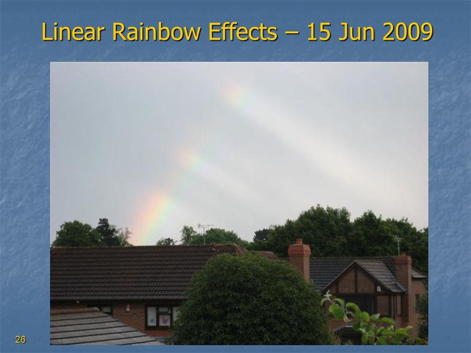 26 Linear Rainbow Effects – 15 Jun 2009
