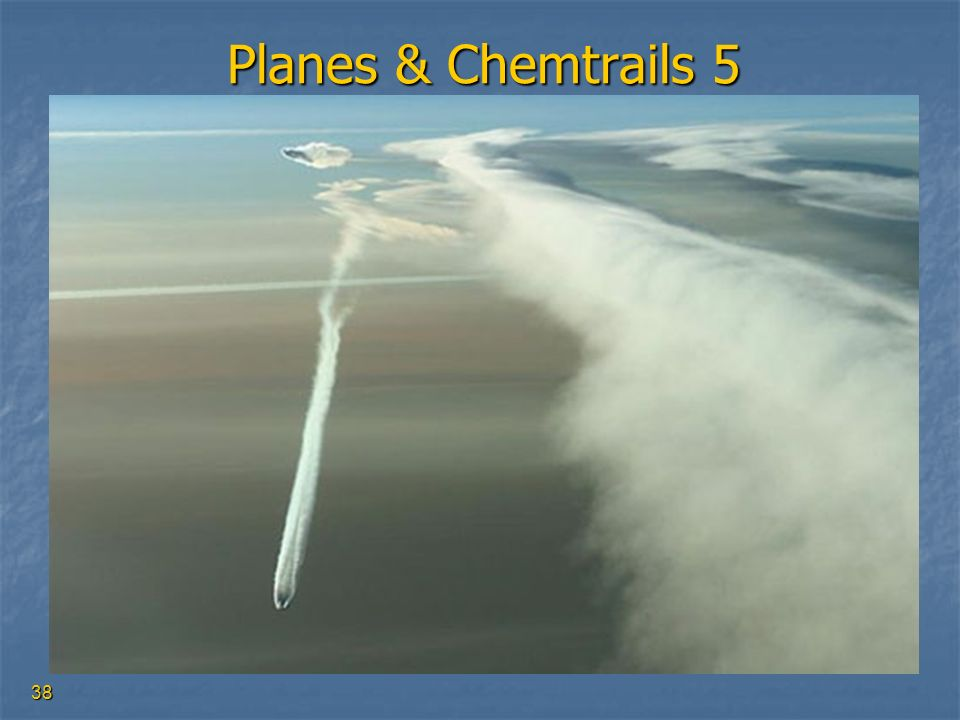 38 Planes & Chemtrails 5