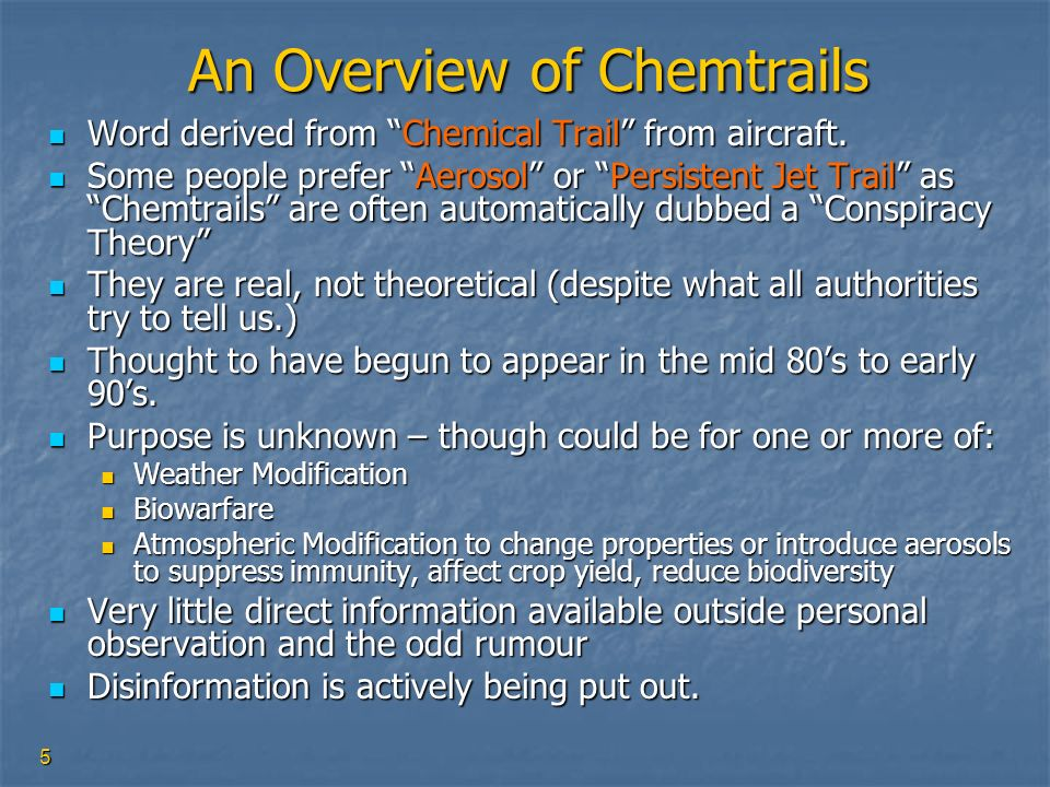 5 An Overview of Chemtrails Word derived from Chemical Trail from aircraft. Word derived from Chemical Trail from aircraft. Some people prefer Aerosol