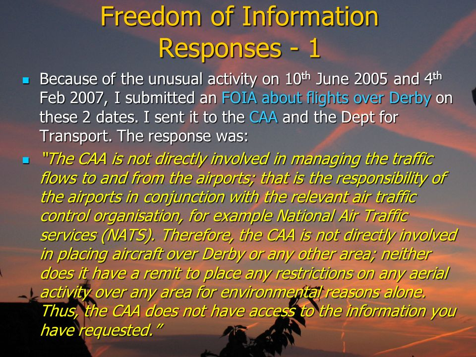 51 Freedom of Information Responses - 1 Because of the unusual activity on 10 th June 2005 and 4 th Feb 2007, I submitted an FOIA about flights over D