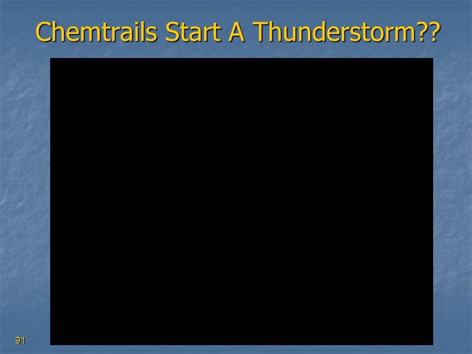 91 Chemtrails Start A Thunderstorm??