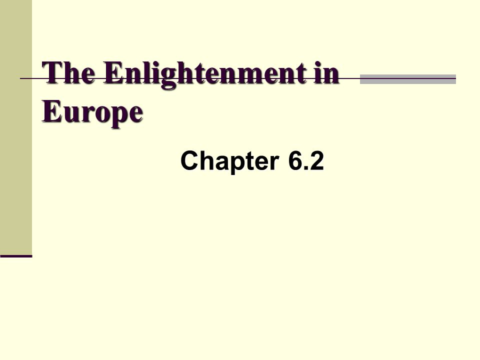 The Enlightenment in Europe Chapter 6.2