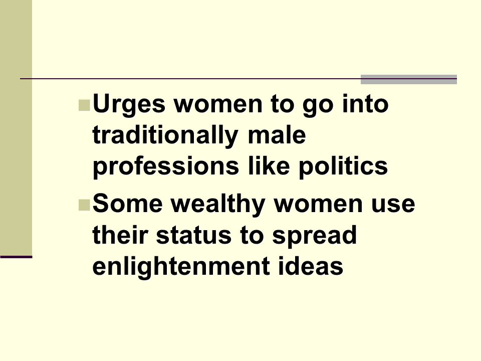 Urges women to go into traditionally male professions like politics Urges women to go into traditionally male professions like politics Some wealthy w