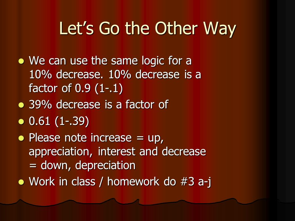 Lets Go the Other Way We can use the same logic for a 10% decrease.