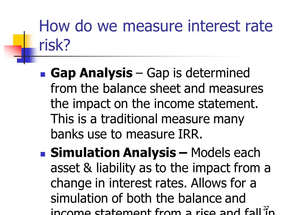 27 How do we measure interest rate risk.