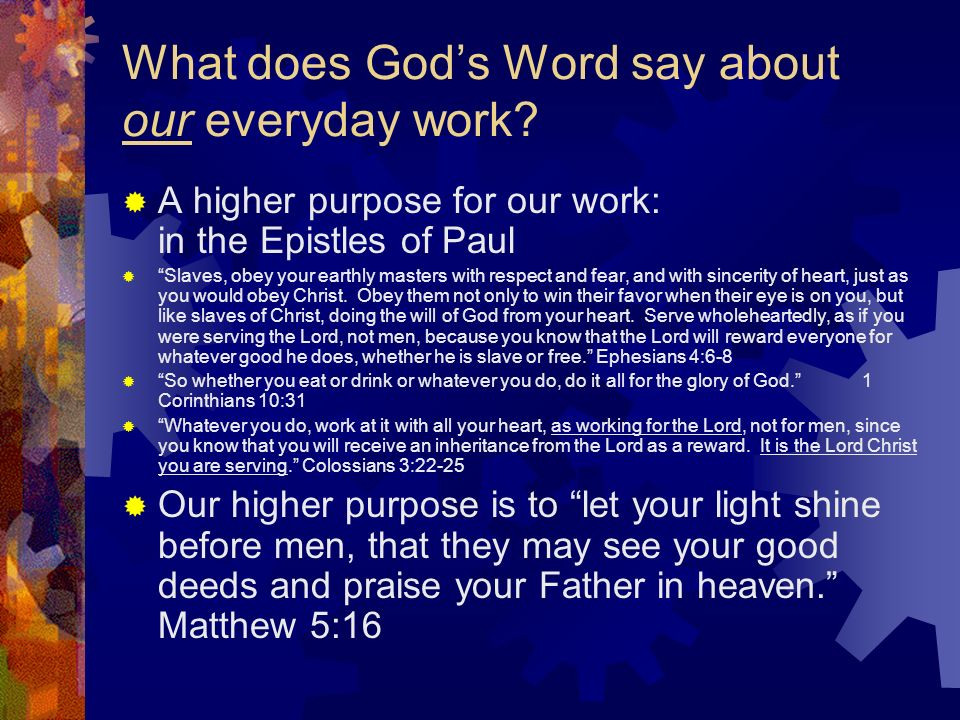 What does Gods Word say about our everyday work.