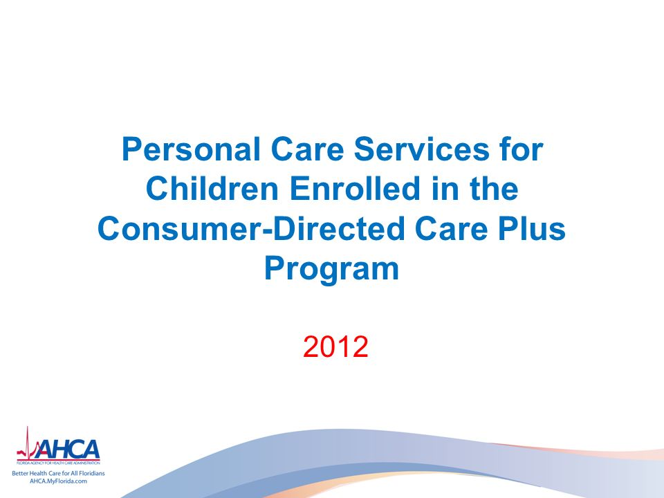 Personal Care Services for Children Enrolled in the Consumer-Directed Care Plus Program 2012