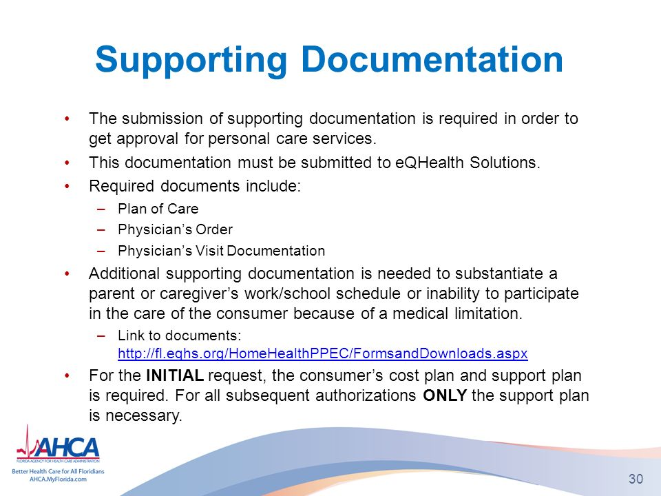 Supporting Documentation The submission of supporting documentation is required in order to get approval for personal care services.