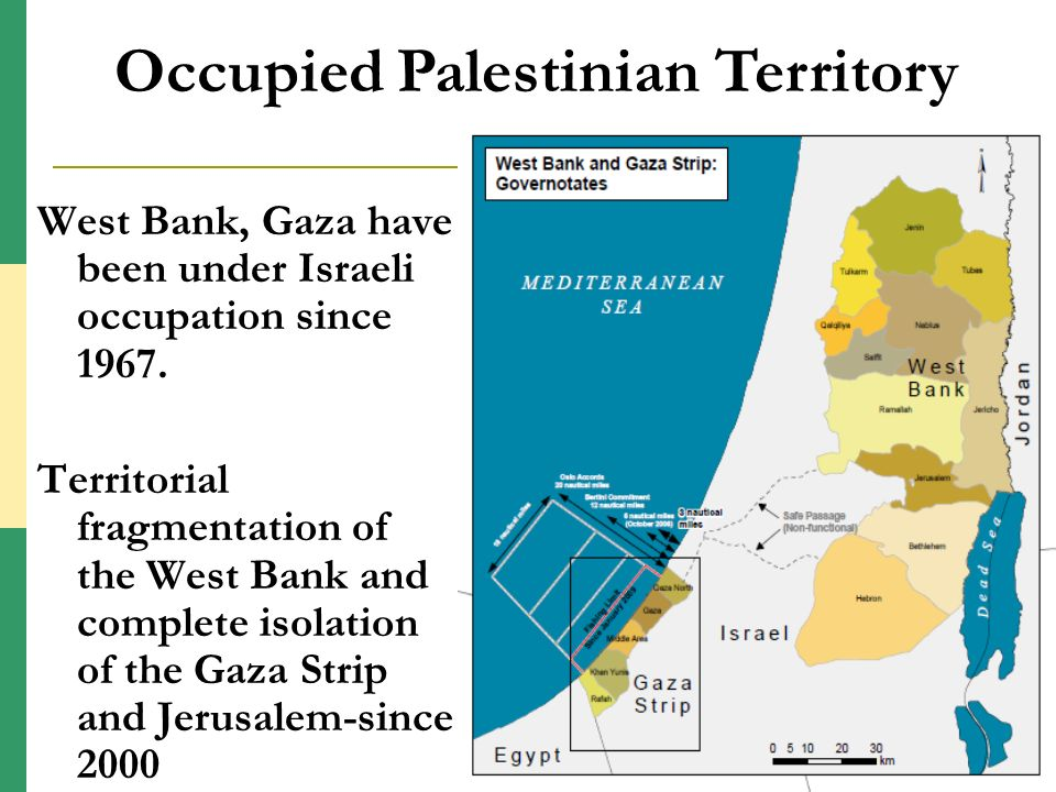 West Bank, Gaza have been under Israeli occupation since 1967.