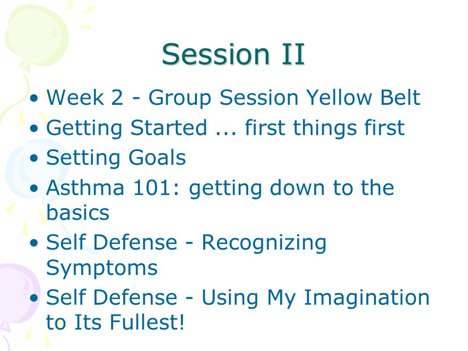 Session II Week 2 - Group Session Yellow Belt Getting Started...