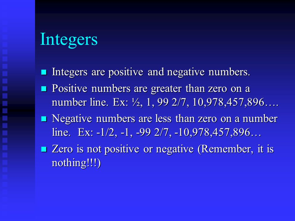 Have you ever sacked the quarterback? Have you ever seen a pass completed for 50 yards? Thats using Integers! Thats using Integers!