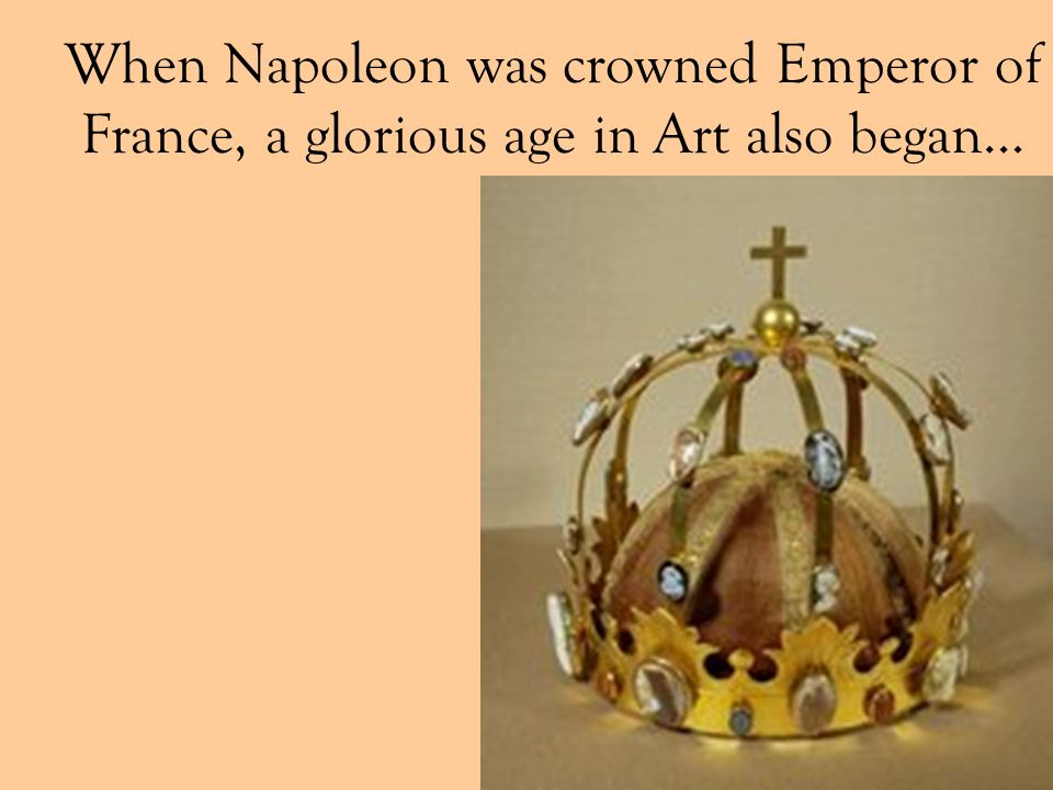 When Napoleon was crowned Emperor of France, a glorious age in Art also began…