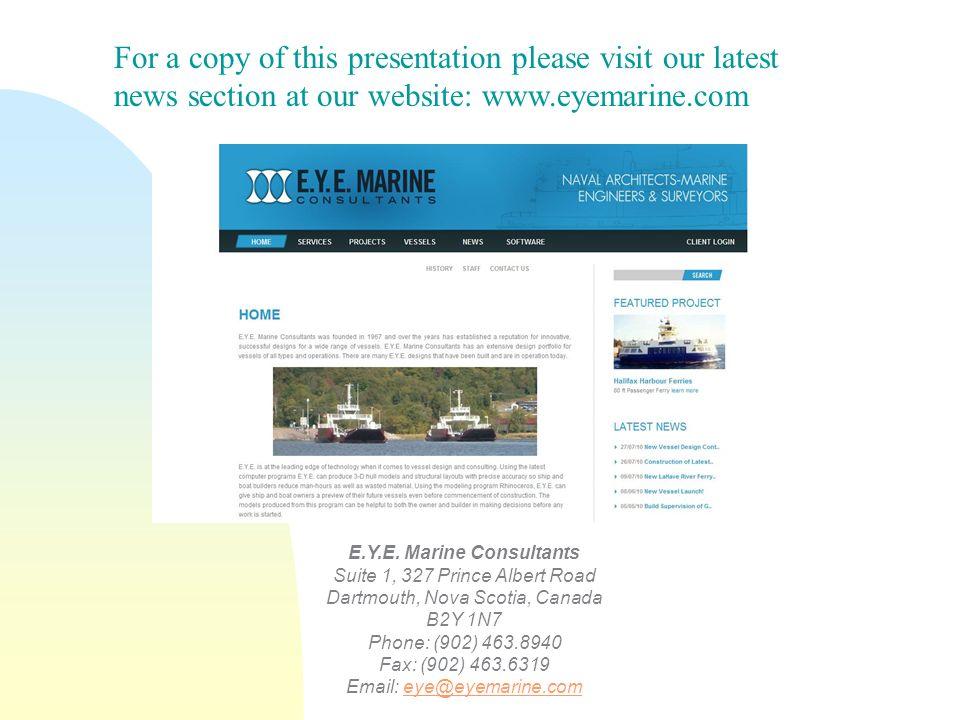 E.Y.E. Marine Consultants Suite 1, 327 Prince Albert Road Dartmouth, Nova Scotia, Canada B2Y 1N7 Phone: (902) 463.8940 Fax: (902) 463.6319 Email: eye@