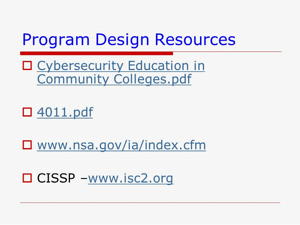 Program Design Resources Cybersecurity Education in Community Colleges.pdf Cybersecurity Education in Community Colleges.pdf 4011.pdf www.nsa.gov/ia/i