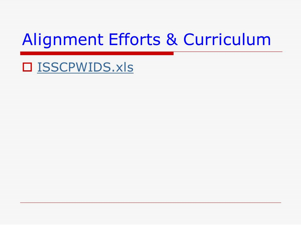 Alignment Efforts & Curriculum ISSCPWIDS.xls