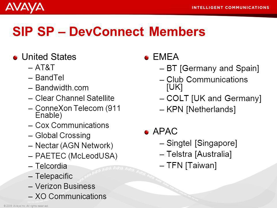 © 2009 Avaya Inc. All rights reserved. SIP SP – DevConnect Members United States –AT&T –BandTel –Bandwidth.com –Clear Channel Satellite –ConneXon Tele