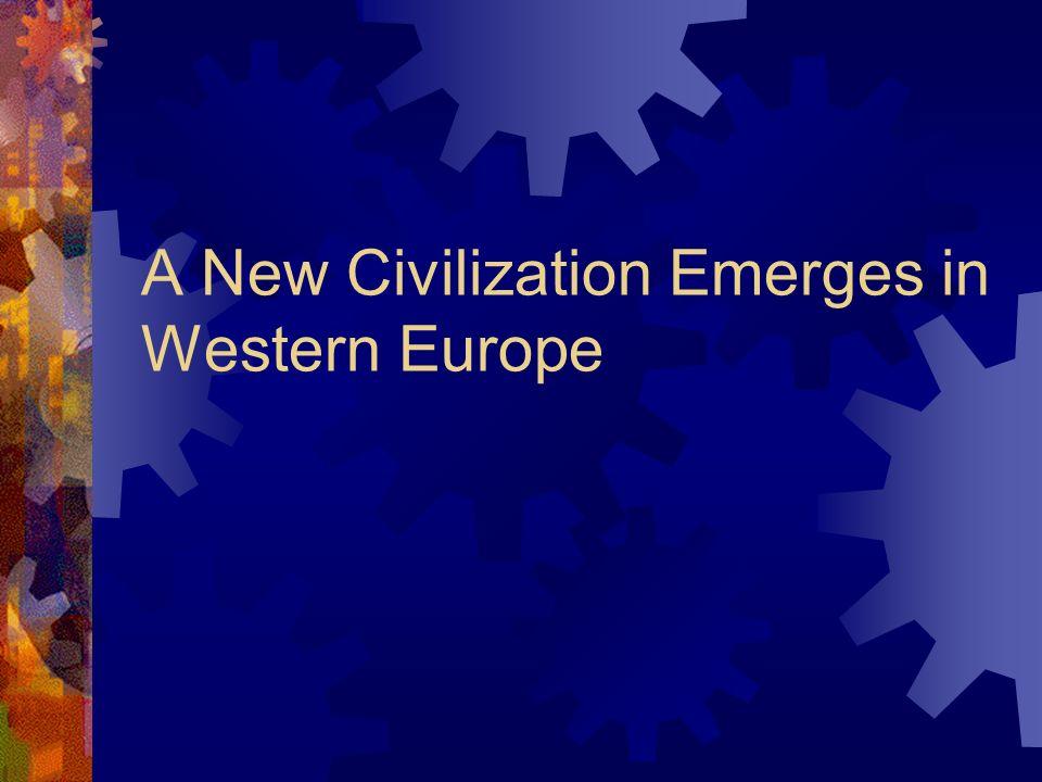 A New Civilization Emerges in Western Europe