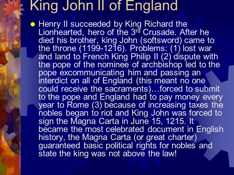 King John II of England Henry II succeeded by King Richard the Lionhearted, hero of the 3 rd Crusade. After he died his brother, king John (softsword)