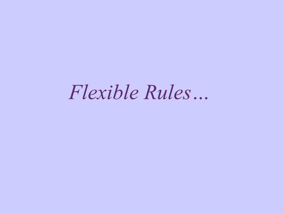 Flexible Rules…