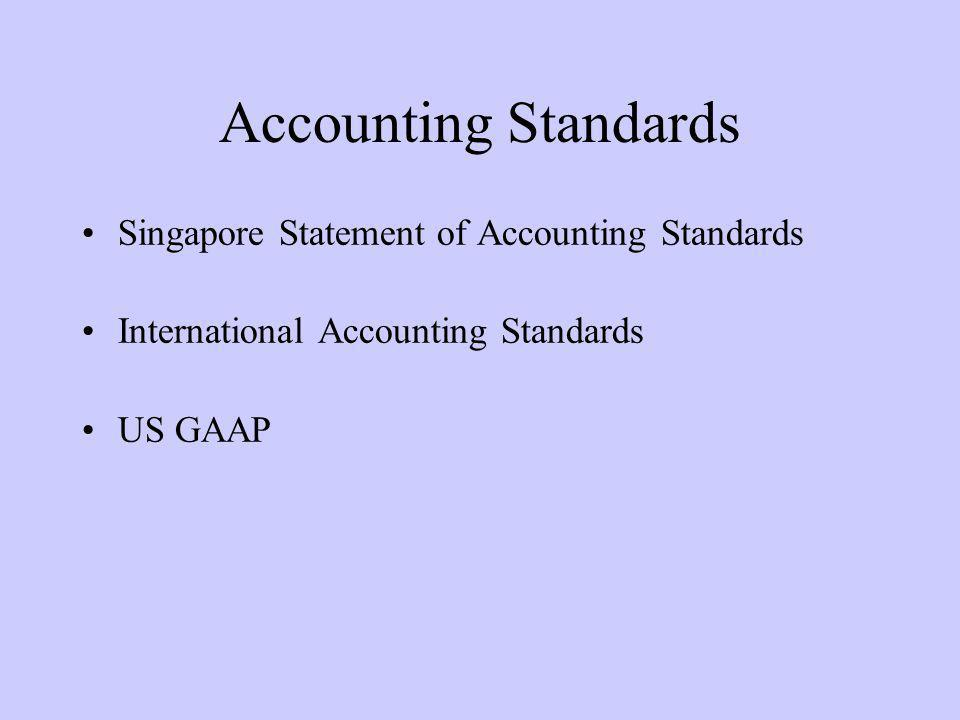 Accounting Standards Singapore Statement of Accounting Standards International Accounting Standards US GAAP