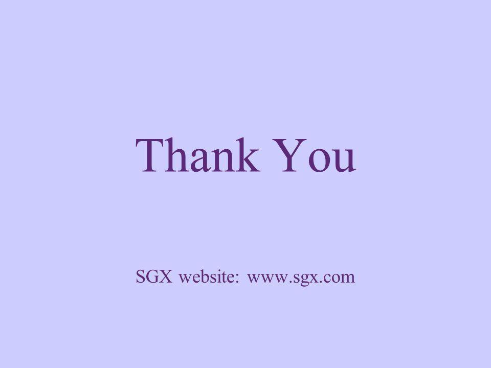 Thank You SGX website: www.sgx.com