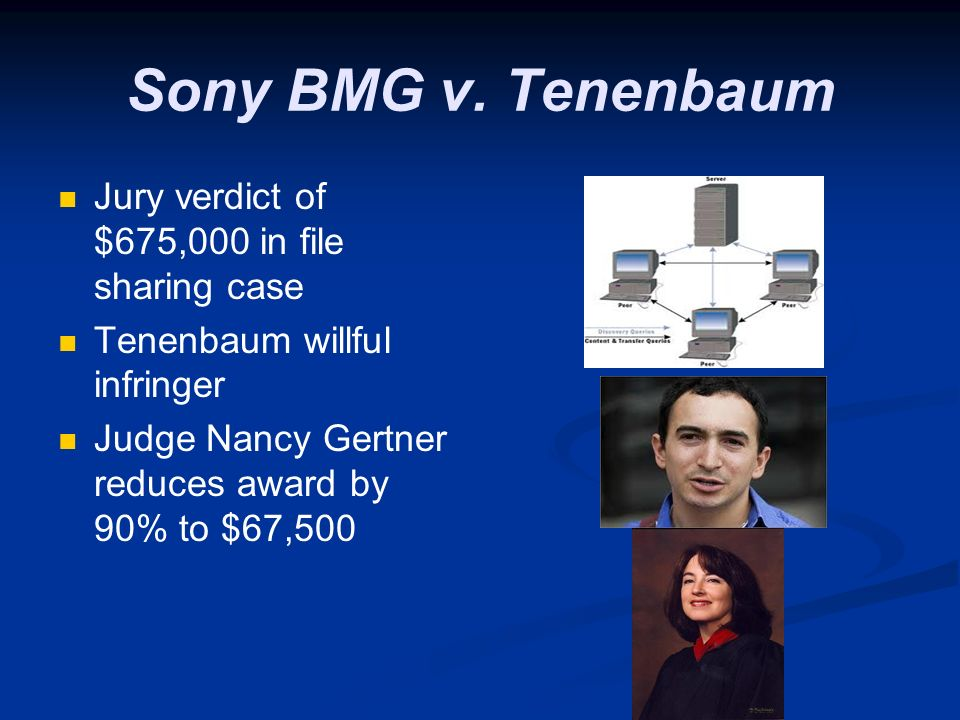 Sony BMG v. Tenenbaum Jury verdict of $675,000 in file sharing case Tenenbaum willful infringer Judge Nancy Gertner reduces award by 90% to $67,500