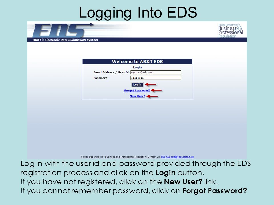 Log in with the user id and password provided through the EDS registration process and click on the Login button. If you have not registered, click on