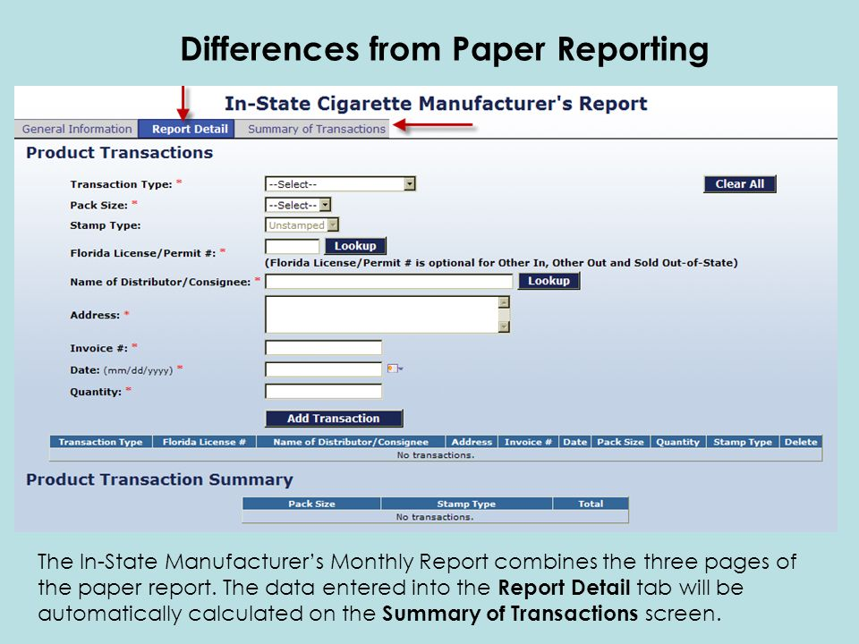 The In-State Manufacturers Monthly Report combines the three pages of the paper report. The data entered into the Report Detail tab will be automatica