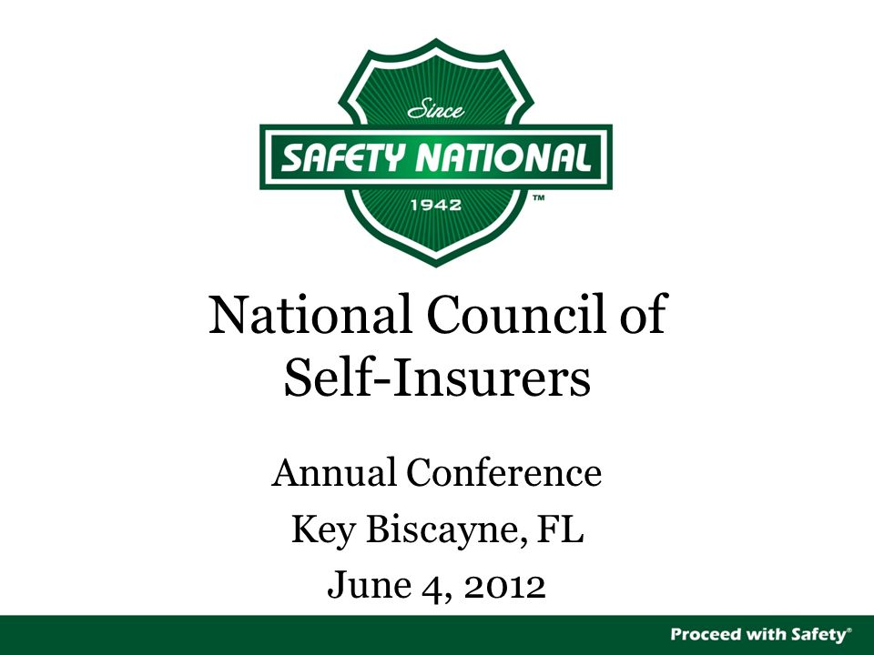 National Council of Self-Insurers Annual Conference Key Biscayne, FL June 4, 2012