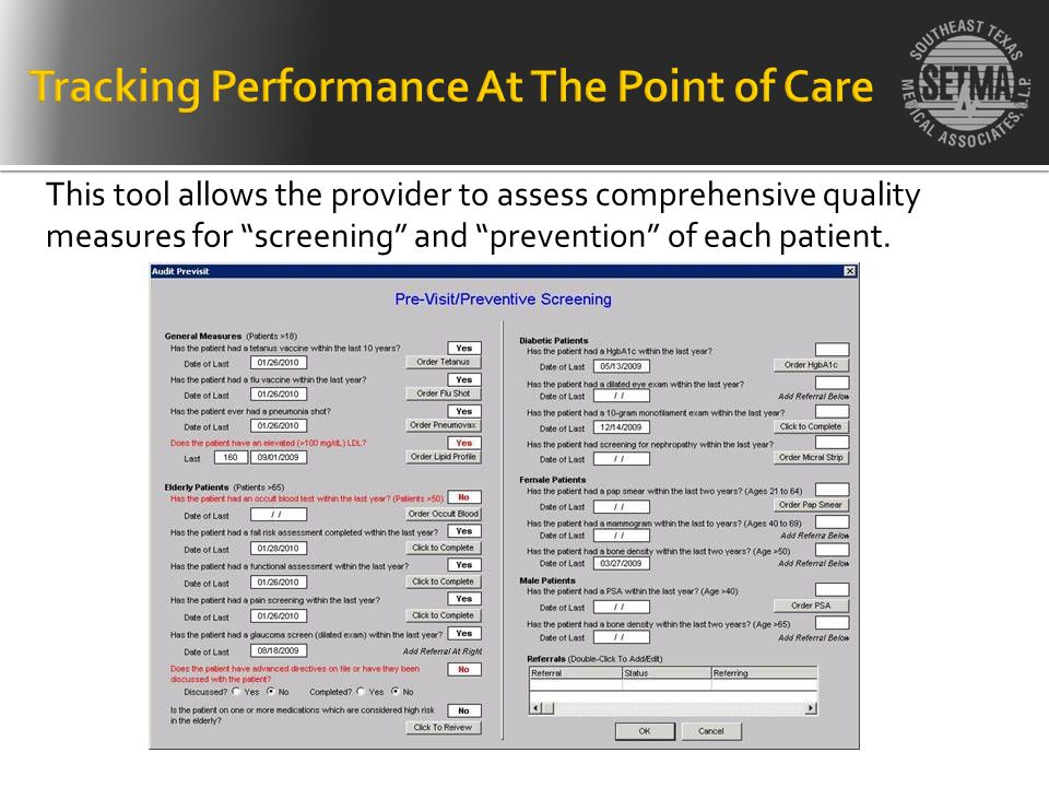 This tool allows the provider to assess comprehensive quality measures for screening and prevention of each patient.