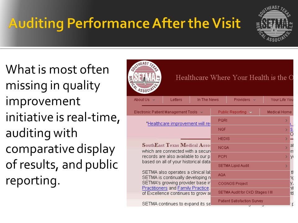 What is most often missing in quality improvement initiative is real-time, auditing with comparative display of results, and public reporting.