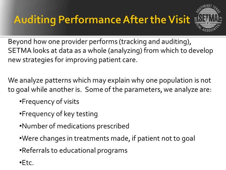 Beyond how one provider performs (tracking and auditing), SETMA looks at data as a whole (analyzing) from which to develop new strategies for improvin