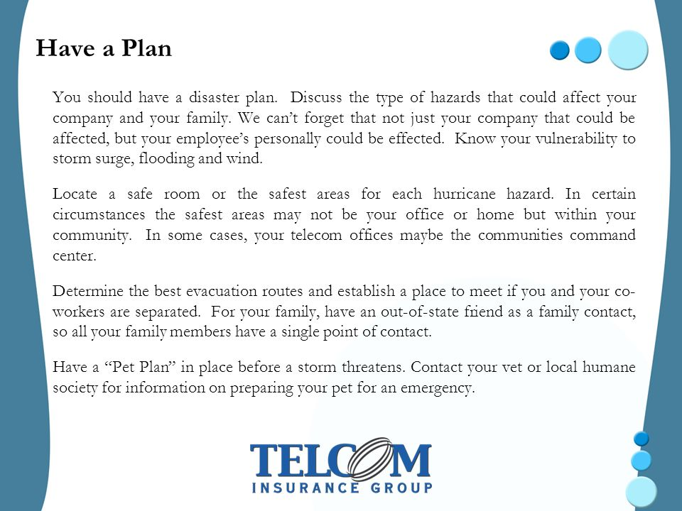 Have a Plan You should have a disaster plan.