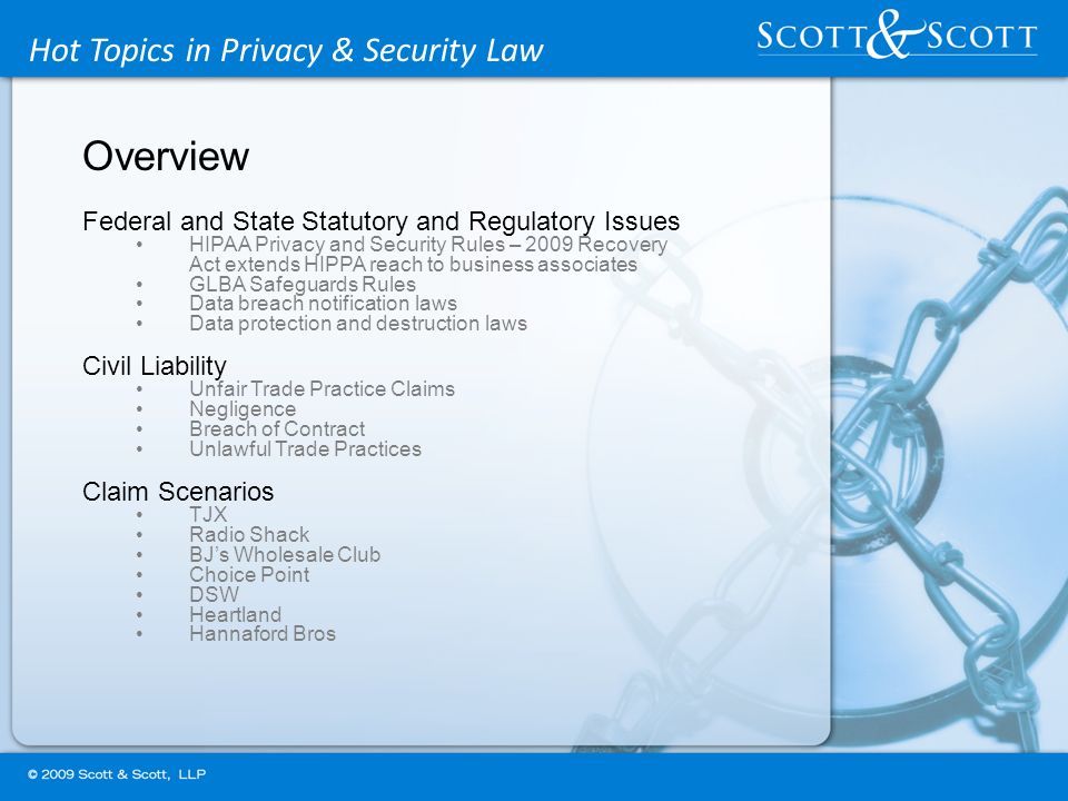 Hot Topics in Privacy & Security Law Overview Federal and State Statutory and Regulatory Issues HIPAA Privacy and Security Rules – 2009 Recovery Act e