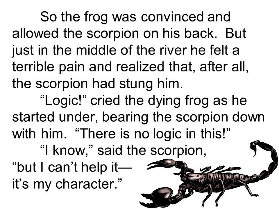 So the frog was convinced and allowed the scorpion on his back.