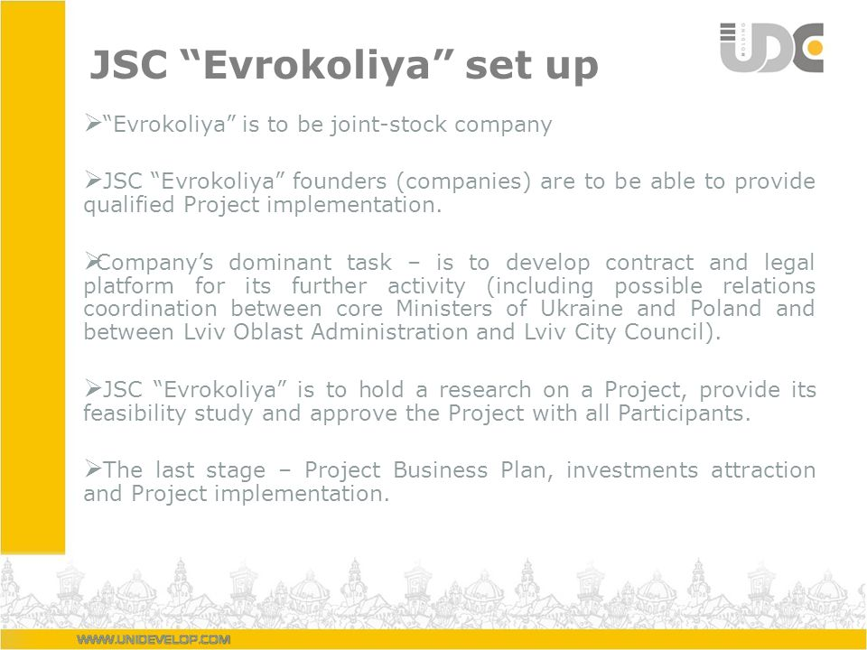 JSC Evrokoliya set up Evrokoliya is to be joint-stock company JSC Evrokoliya founders (companies) are to be able to provide qualified Project implementation.