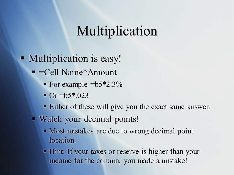 Multiplication Multiplication is easy.