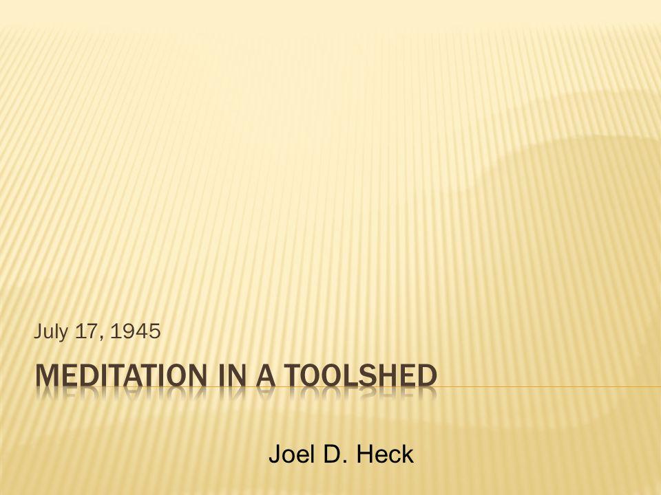 July 17, 1945 Joel D. Heck