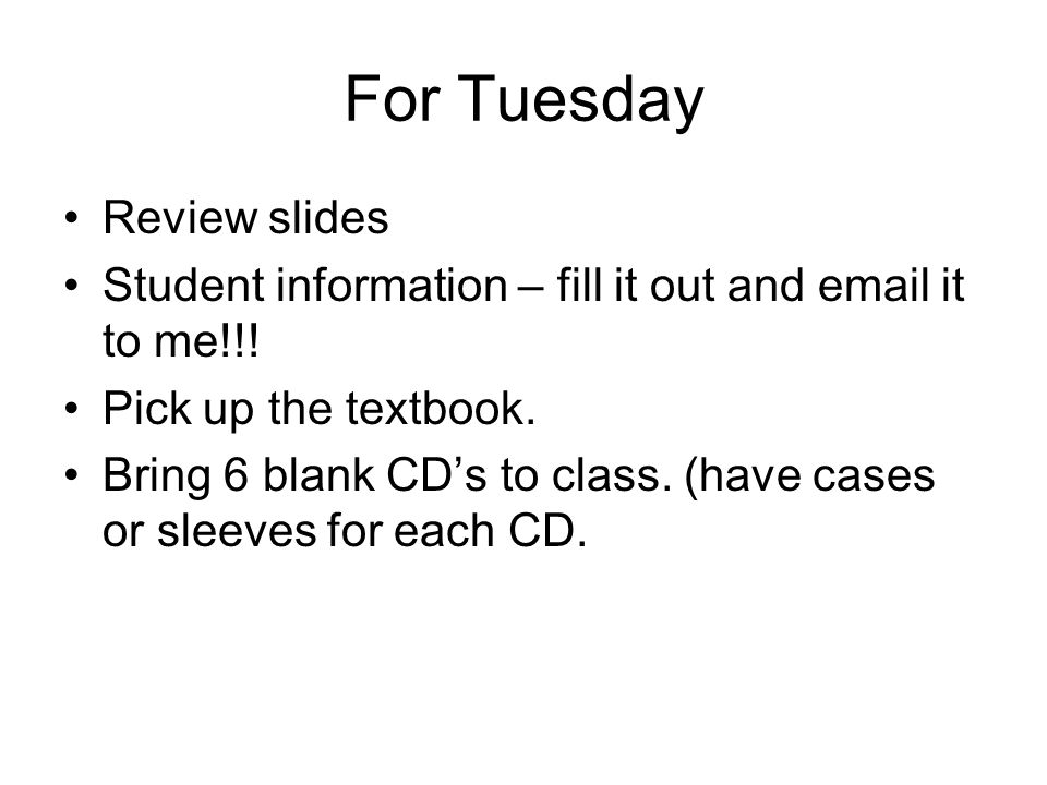 For Tuesday Review slides Student information – fill it out and email it to me!!.