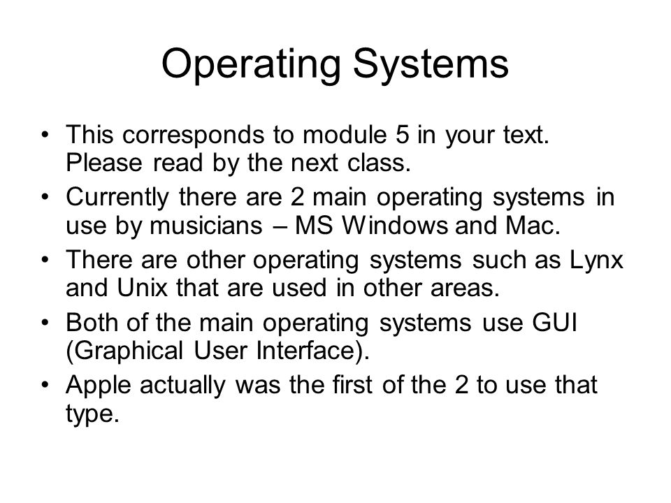 Operating Systems This corresponds to module 5 in your text.