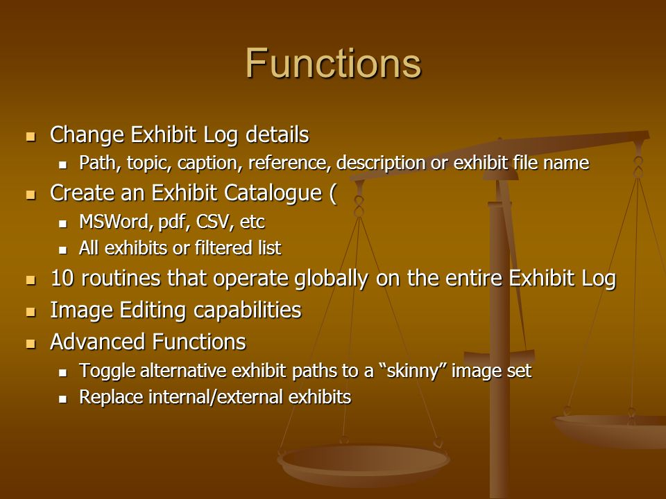 Functions Change Exhibit Log details Change Exhibit Log details Path, topic, caption, reference, description or exhibit file name Path, topic, caption