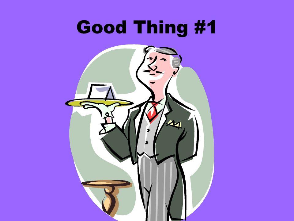 Good Thing #1