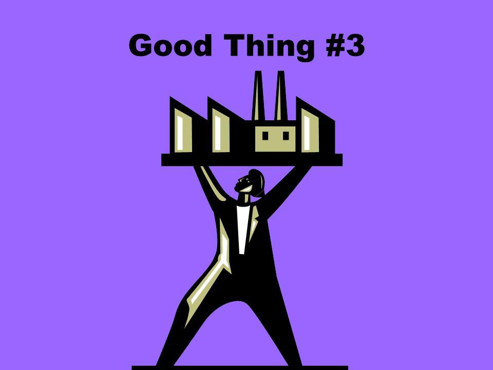 Good Thing #3
