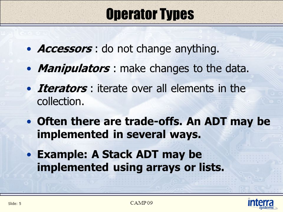 Slide: 5 CAMP 09 Operator Types Accessors : do not change anything.
