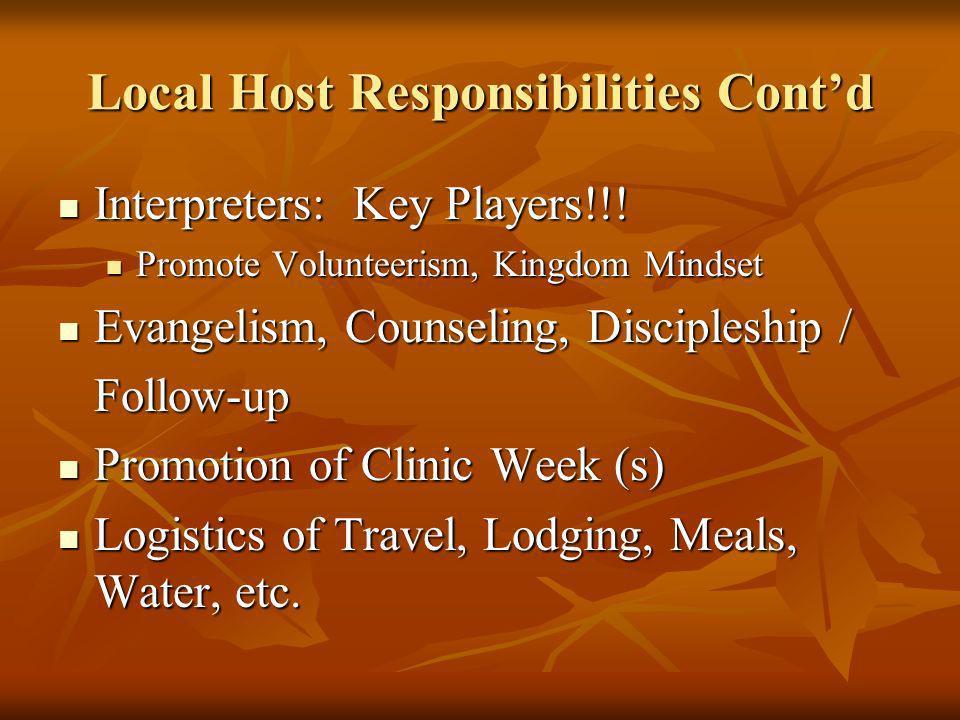 Local Host Responsibilities Contd Interpreters: Key Players!!.