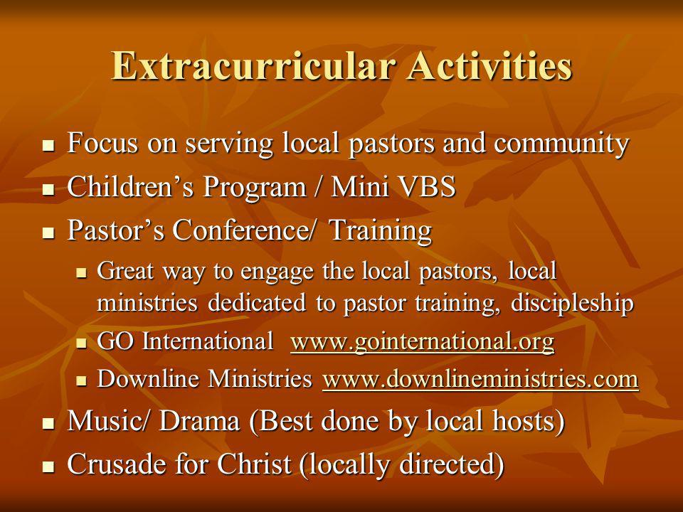 Extracurricular Activities Focus on serving local pastors and community Focus on serving local pastors and community Childrens Program / Mini VBS Chil