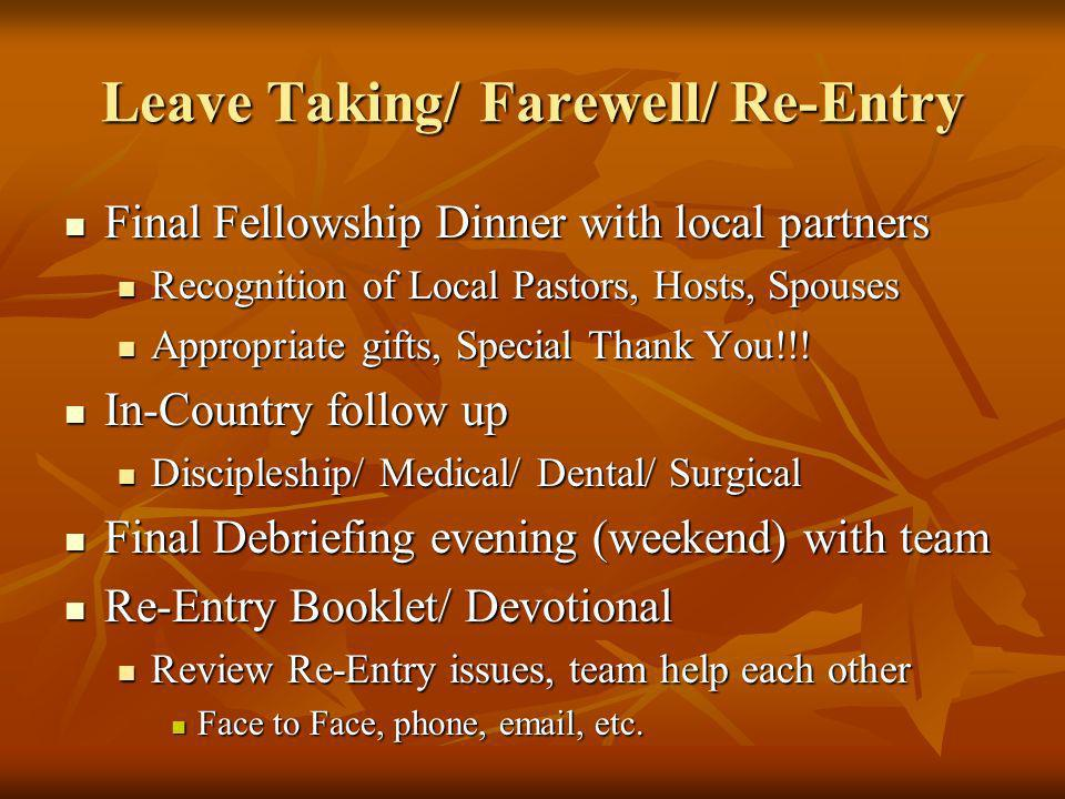 Leave Taking/ Farewell/ Re-Entry Final Fellowship Dinner with local partners Final Fellowship Dinner with local partners Recognition of Local Pastors,