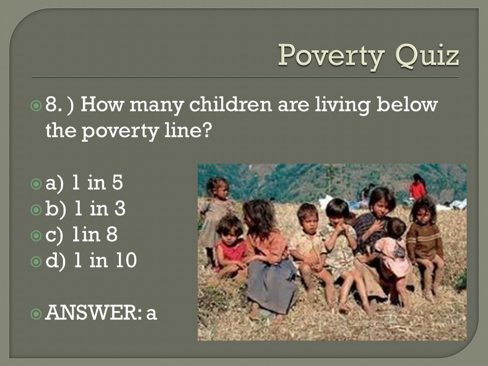 8. ) How many children are living below the poverty line.