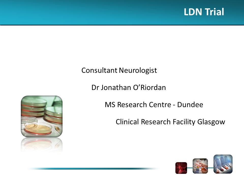 LDN Trial Consultant Neurologist Dr Jonathan ORiordan MS Research Centre - Dundee Clinical Research Facility Glasgow